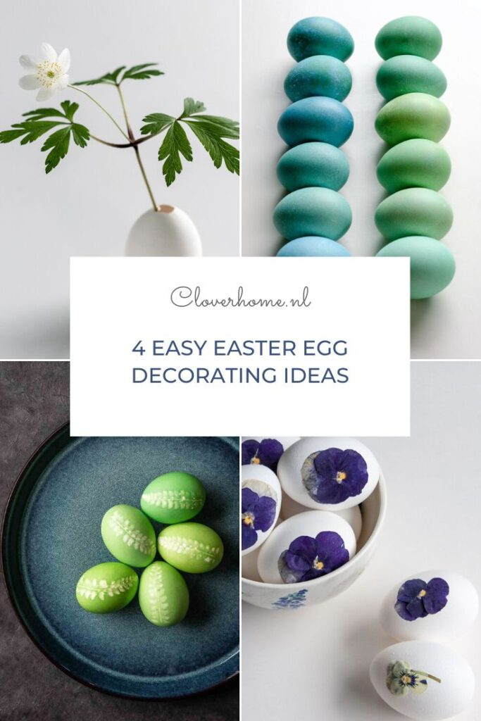 Get creative with these 4 easy Easter egg decorating ideas. All you need are eggs, egg dye, and some leaves or flowers from your garden - Cloverhome.nl